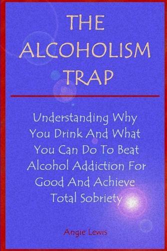 The Alcoholism Trap (Paperback)