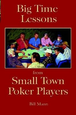 Big Time Lessons from Small Town Poker Players (Paperback)