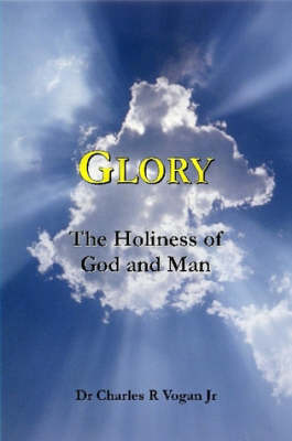 Glory: The Holiness of God and Man (Paperback)