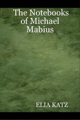 The Notebooks of Michael Mabius (Hardback)
