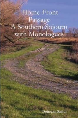 Home-Front Passage: A Southern Sojourn with Monologues (Paperback)