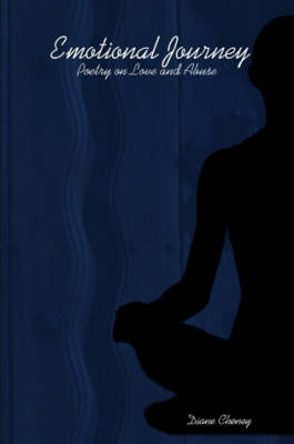 Emotional Journey: Poetry on Love and Abuse (Paperback)