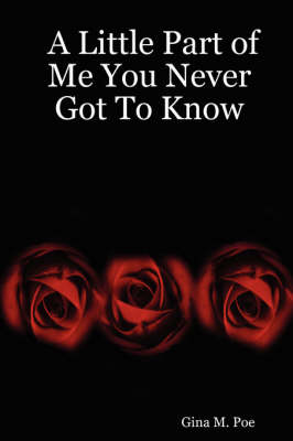 A Little Part of Me You Never Got To Know (Paperback)