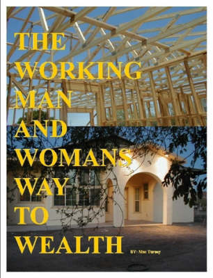 The Working Man And Womans Way To Wealth (Paperback)