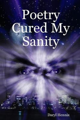 Poetry Cured My Sanity (Paperback)