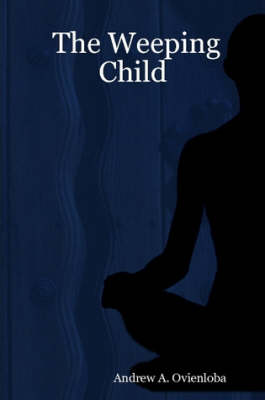 The Weeping Child (Paperback)