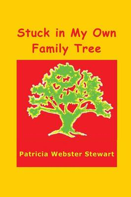 Stuck in My Own Family Tree (Paperback)