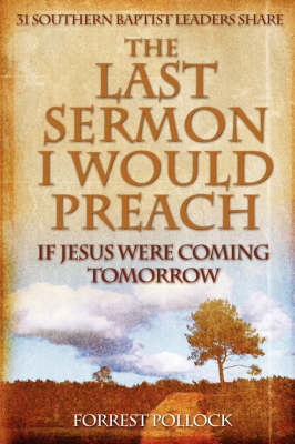 The Last Sermon I Would Preach If Jesus Were Coming Tomorrow (Paperback)