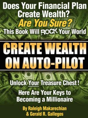 Create Wealth On Auto-Pilot (Paperback)
