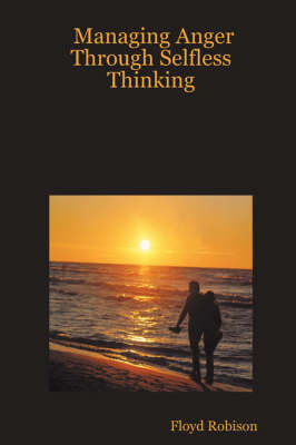 Managing Anger Through Selfless Thinking (Paperback)
