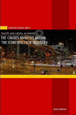 Health and Safety Accidents and The Causes Analysis within the Construction Industry (Paperback)