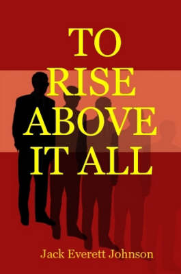 To Rise Above it All (Paperback)