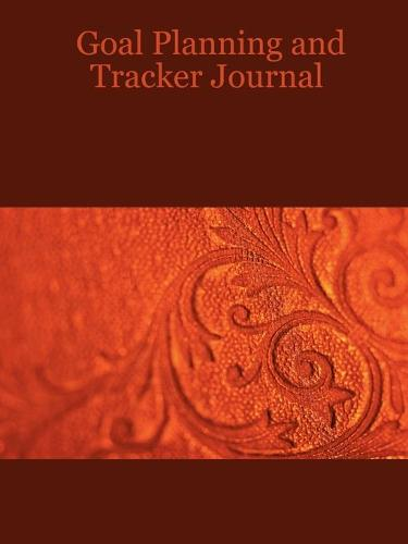 Goal Planning and Tracker Journal (Paperback)