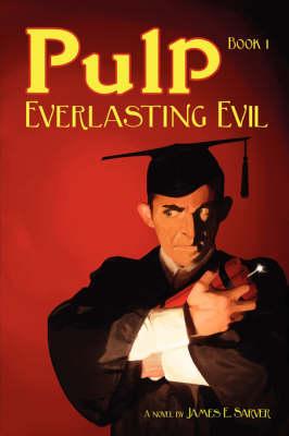 Pulp Book I - Everlasting Evil (Paperback)