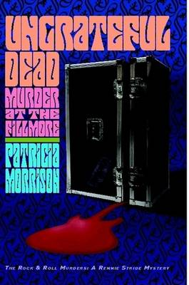 Ungrateful Dead: Murder at the Fillmore (The Rock & Roll Murders) (Paperback)