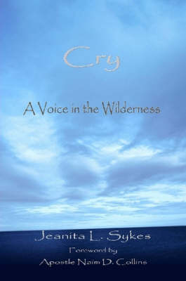 Cry A Voice in the Wilderness (Paperback)