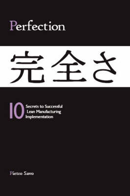 PERFECTION - 10 Secrets to Successful Lean Manufacturing Implementation (Paperback)