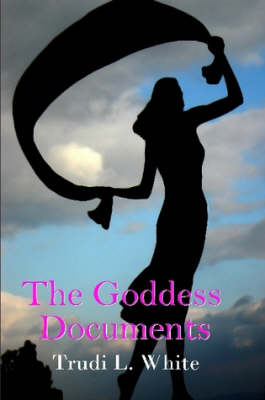 The Goddess Documents (Paperback)