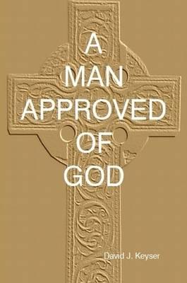 A Man Approved of God (Paperback)