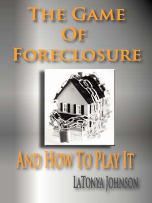 The Game of Foreclosure and How to Play It (Paperback)