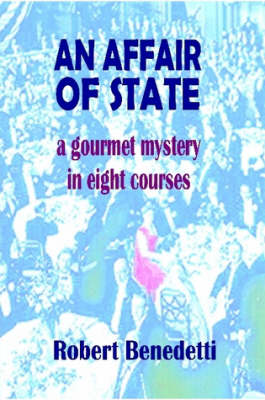 AN AFFAIR OF STATE: A Gourmet Mystery in Eight Courses (Paperback)