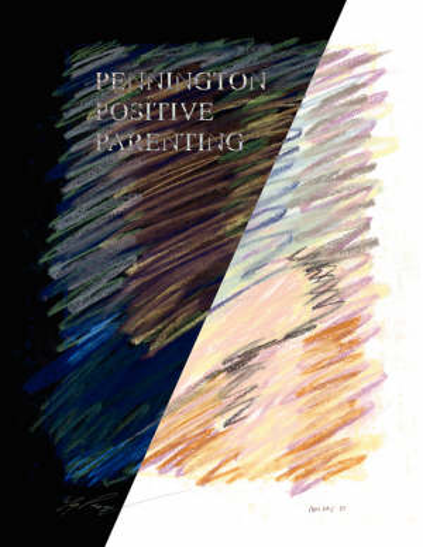 Pennington Positive Parenting (Paperback)