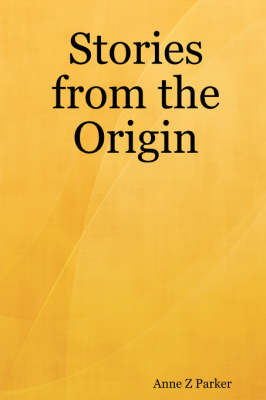 Stories from the Origin (Paperback)