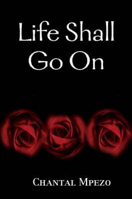 Life Shall Go On (Paperback)