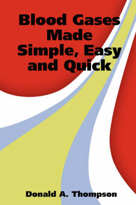 Blood Gases Made Simple, Easy and Quick (Paperback)