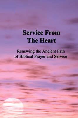 Service From the Heart (Hardback)