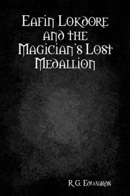 Eafin Lokdore and the Magician's Lost Medallion (Paperback)
