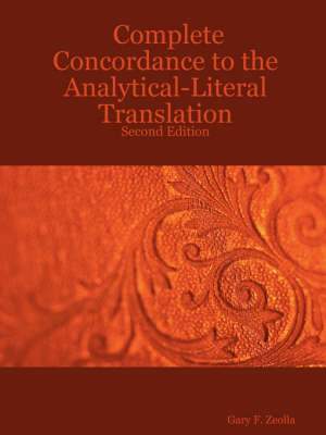 Complete Concordance to the Analytical-Literal Translation: Second Edition (Paperback)