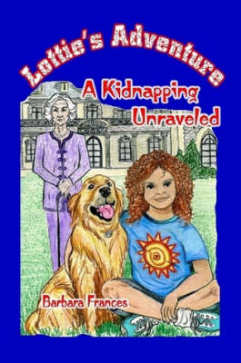 Lottie's Adventure: A Kidnapping Unraveled (Paperback)