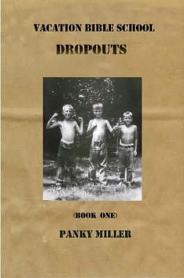 Vacation Bible School Dropouts Book One (Paperback)