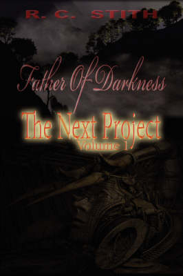 Father of Darkness: The Next Project Volume 1 (Paperback)