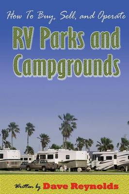 How to Buy, Sell and Operate RV Parks and Campgrounds (Paperback)