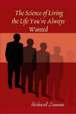 The Science of Living the Life You've Always Wanted (Paperback)