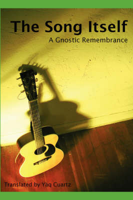 The Song Itself: A Gnostic Remembrance (Paperback)