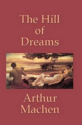 The Hill of Dreams (Paperback)