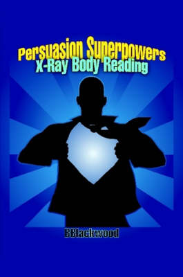 Persuasion Superpowers -- X-Ray Body Reading (Paperback)