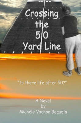 Crossing The 50 Yard Line (Paperback)
