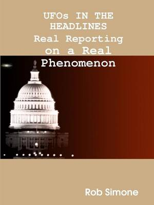 UFOs IN THE HEADLINES Real Reporting: on a Real Phenomenon (Paperback)