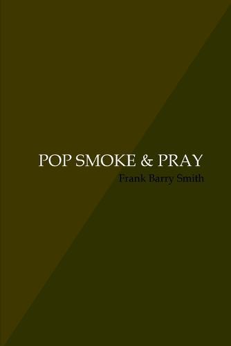 Pop Smoke & Pray (Paperback)