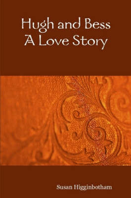 Hugh and Bess: A Love Story (Paperback)