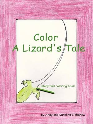 Color a Lizard's Tale (Paperback)