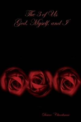 The 3 of Us God, Myself, and I (Paperback)