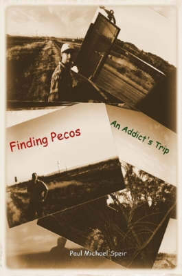 Finding Pecos: An Addict's Trip (Paperback)
