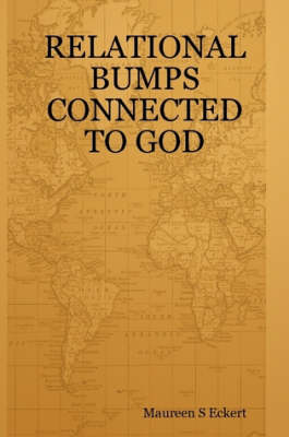 Relational Bumps Connected to God (Paperback)