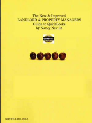 The New & Improved Landlord & Property Managers Guide to QuickBooks by Nancy Neville Certified QuickBooks Pro Advisor (Paperback)