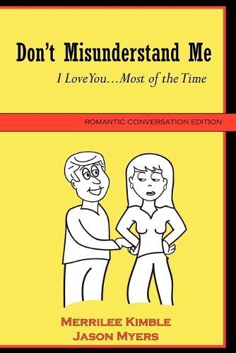 Don't Misunderstand Me - Romantic Conversation Edition (Paperback)
